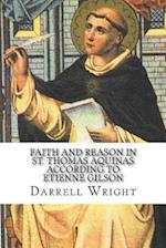 Faith and Reason in St. Thomas Aquinas According to Etienne Gilson