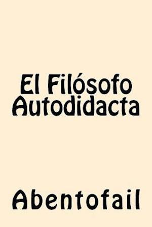 El Filosofo Autodidacta (Spanish Edition)