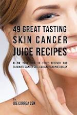 49 Great Tasting Skin Cancer Juice Recipes