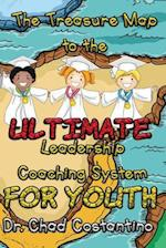 The Treasure Map to the Ultimate Leadership Coaching System for Youth