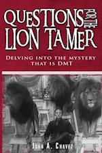 Questions for the Lion Tamer