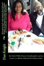Gourmet Food with Author Dan Edward Knight Aka Dannyboy and Chef Medina Are Granddaddy and Little Bigmama