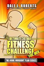 The Ultimate 30-Day Fitness Challenge for Men