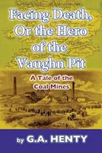 Facing Death, or the Hero of the Vaughn Pit