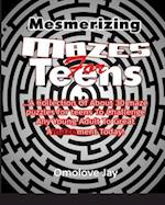 Mesmerizing Mazes for Teens