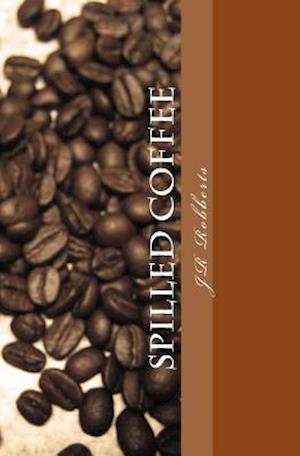 Bog, paperback Spilled Coffee af Jr. Robberts