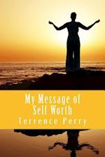My Message of Self Worth af Terrence Perry