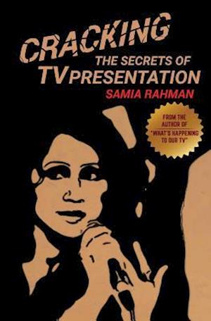 Bog, paperback Cracking the Secrets of TV Presentation af Samia Rahman
