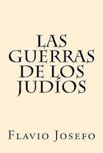 Las Guerras de Los Judios (Spanish Edition)