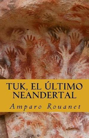 Bog, paperback Tuk, El Ultimo Neandertal af Amparo Rouanet