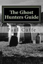 The Ghost Hunters Guide