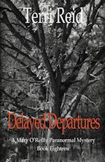 Delayed Departures - A Mary O'Reilly Paranormal Mystery (Book 18)