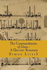 The Commandments of Islam - A Qur'anic Summary