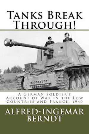 Bog, paperback Tanks Break Through! af Steven Lehrer, Alfred-Ingemar Berndt