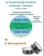 La Course Double Tambour Rudiment - Tambour - Traduit de L'Anglais af D. Mark Agostinelli