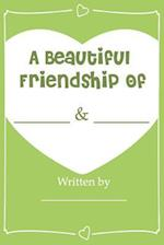 A Beautiful Friendship - Fill in Journal Book for Your Best Friend