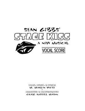 Bog, paperback Sean Gibbs' Stage Kiss Vocal Score af M. Marlin White