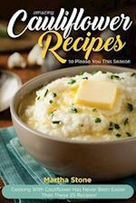 Amazing Cauliflower Recipes to Please You This Season