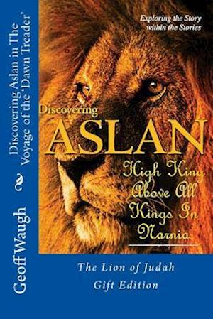 Bog, paperback Discovering Aslan in the Voyage of the 'Dawn Treader' by C. S. Lewis Gift Edition af Dr Geoff Waugh