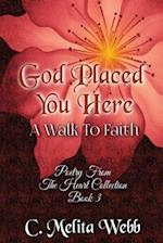God Placed You Here