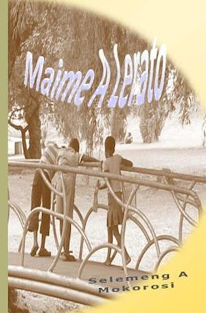Bog, paperback Maime a Lerato af Selemeng a. Mokorosi