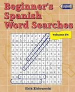 Beginner's Spanish Word Searches - Volume 4