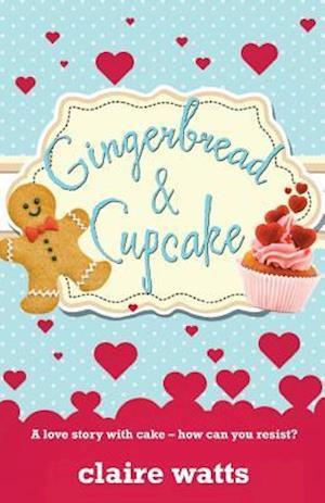 Bog, paperback Gingerbread & Cupcake af Claire Watts