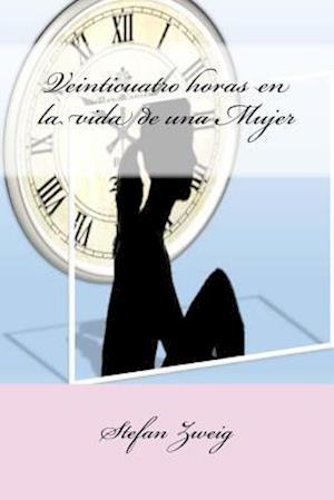 Bog, paperback Veinticuatro Horas En La Vida de Una Mujer af Stefan Zweig