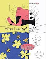 When I Am Quiet on Maui Coloring Book