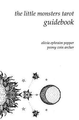 Bog, paperback The Little Monsters Tarot Guidebook af Olivia Ephraim Pepper