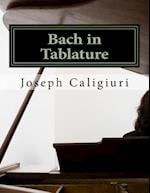 Bach in Tablature af Joseph Caligiuri