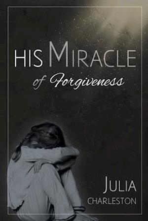 Bog, paperback His Miracle of Forgiveness af Julia Charleston
