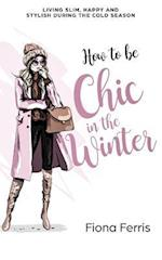 How to Be Chic in the Winter