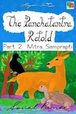 The Panchatantra Retold - Part 2 Mitra Samprapti