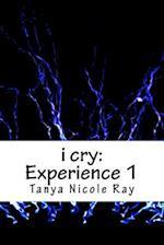 I Cry af Tanya Nicole Ray