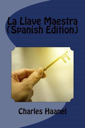 Bog, paperback La Llave Maestra (Spanish Edition) af Charles Haanel