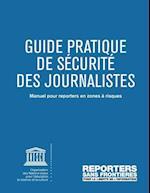 Guide Pratique de Securite Des Journalistes Manuel Pour Reporters En Zones a Risques