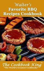 Walter's Favorite BBQ Recipes Cookbook