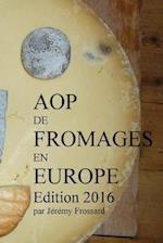 Aop de Fromages En Europe Edition 2016