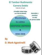 El Tambor Rudimento Carrera Doble - Traducido del Ingles (Spanish Version) af D. Mark Agostinelli