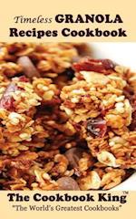 Timeless Granola Recipes Cookbook