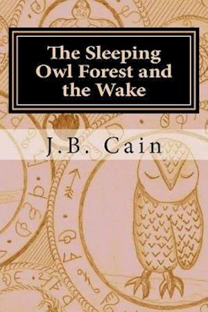 Bog, paperback The Sleeping Owl Forest and the Wake af J. B. Cain
