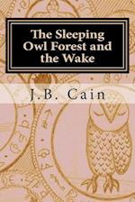 The Sleeping Owl Forest and the Wake af J. B. Cain