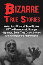 Bizarre True Stories