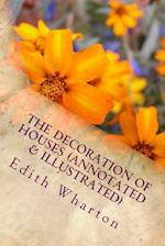 The Decoration of Houses (Annotated & Illustrated)