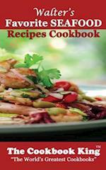 Walter's Favorite Seafood Recipes Cookbook