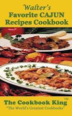 Walter's Favorite Cajun Recipes Cookbook