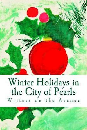 Bog, paperback Winter Holidays in the City of Pearls af Writers on the Avenue