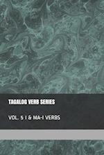 Tagalog Verb Series - Vol. 5 I & Ma-I Verbs