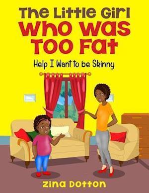 Bog, paperback The Little Girl Who Was Too Fat af Zina Dotton